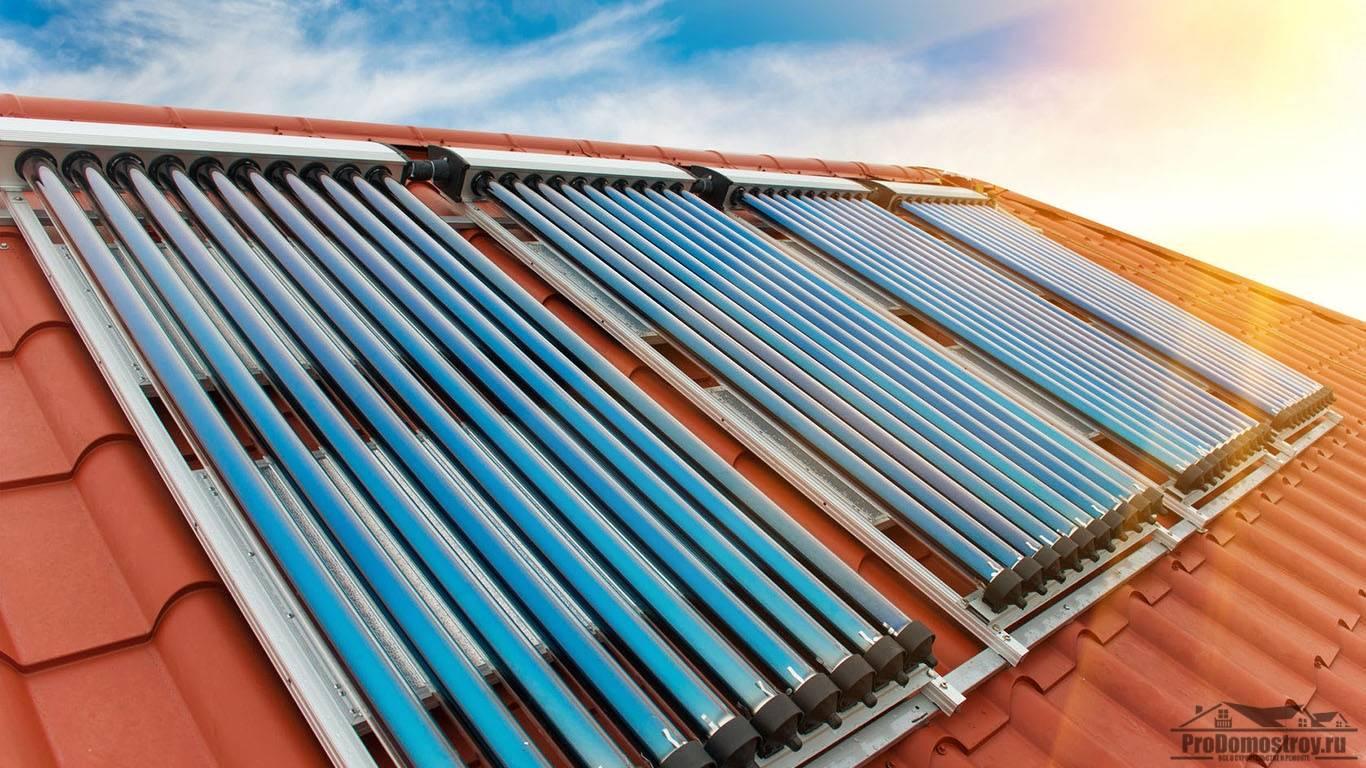 Вакуумный солнечный коллектор: принцип работы, популярные марки и как сделать самому