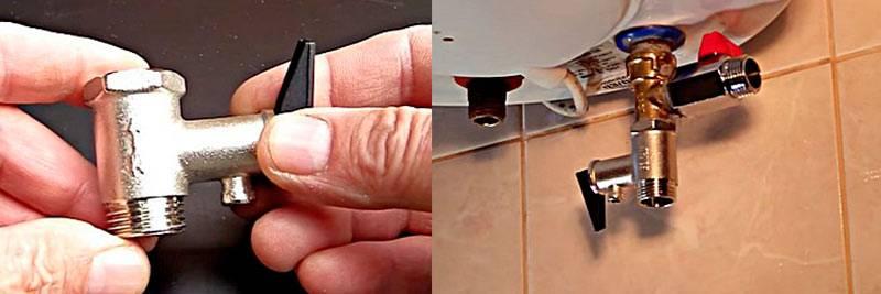Предохранительный клапан для водонагревателя – назначение и установка