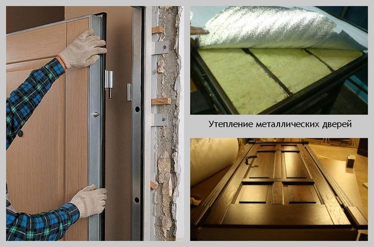Утепление входной металлической и деревянной двери своими руками в частном доме и квартире: видео